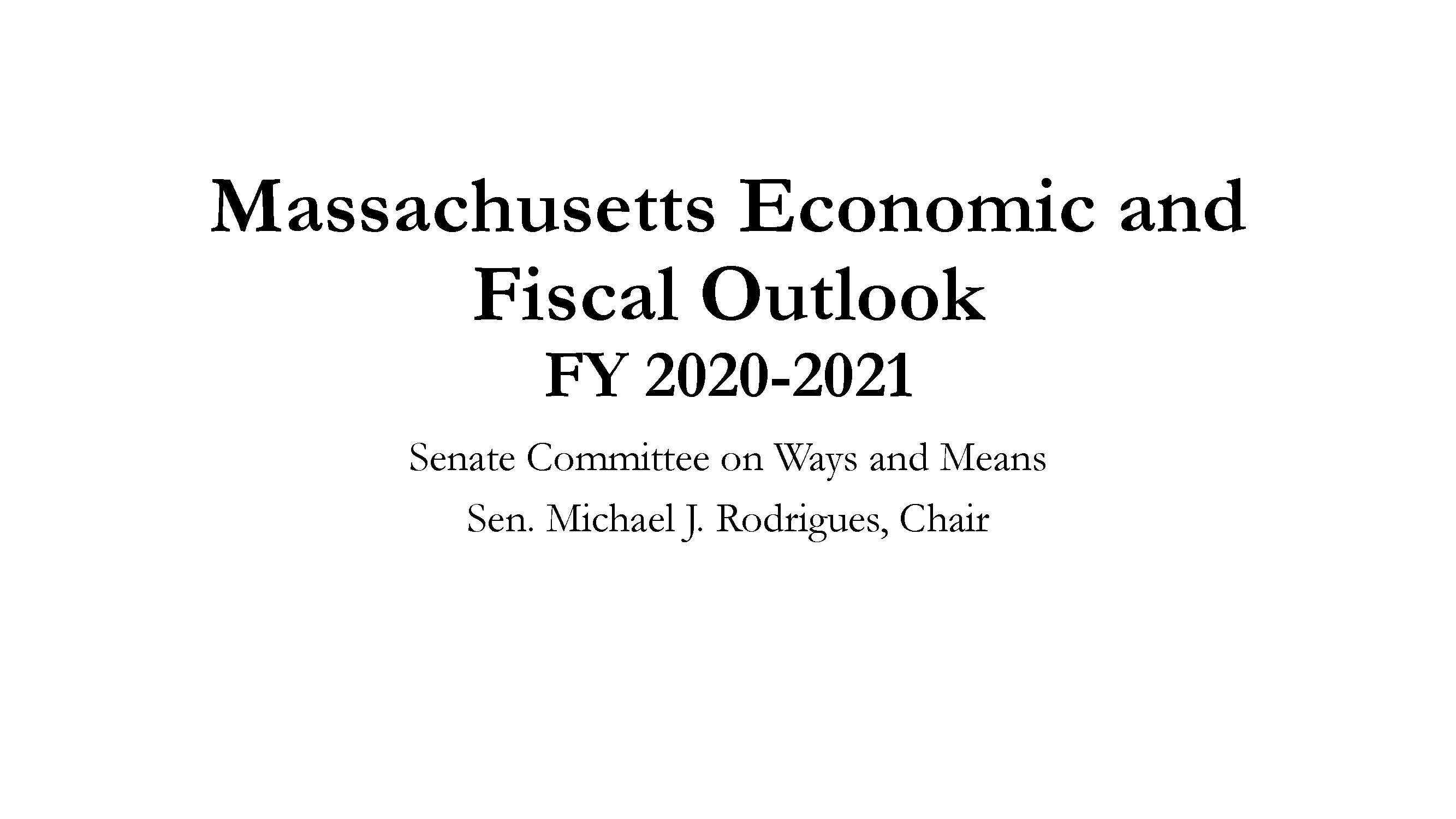 05-05 Massachusetts Economic and Fiscal Outlook Caucus Presentation_Chairman Michael Rodrigues