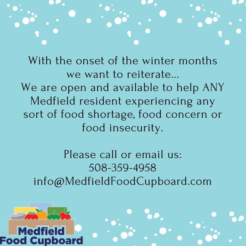 Medfield Food Cupboard is open and ready to help anyone call 508-359-4958 or email info@medfieldfoodcupboard.com